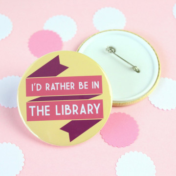 Badge I'd Rather Be in the Library- Fable & Black