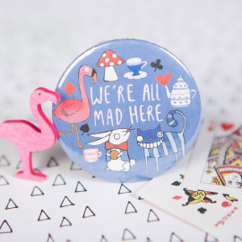 Badge We are all mad here