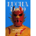 Lucha Loco: The Free Wrestlers of Mexico