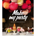 Make my party : Do it yourself, recettes et plus encore