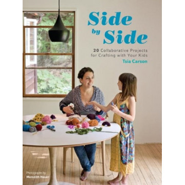 Side by Side 20 Collaborative Projects for Crafting with Your Kids